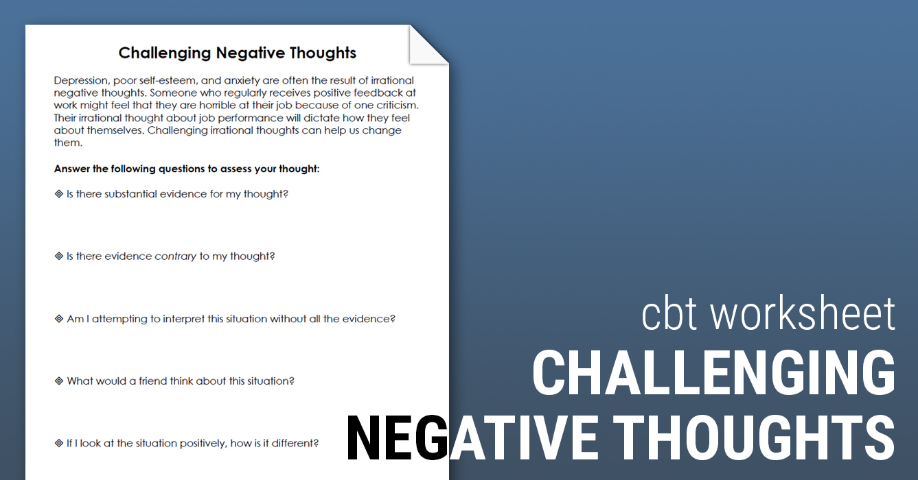 - Challenging Negative Thoughts (Worksheet) Therapist Aid