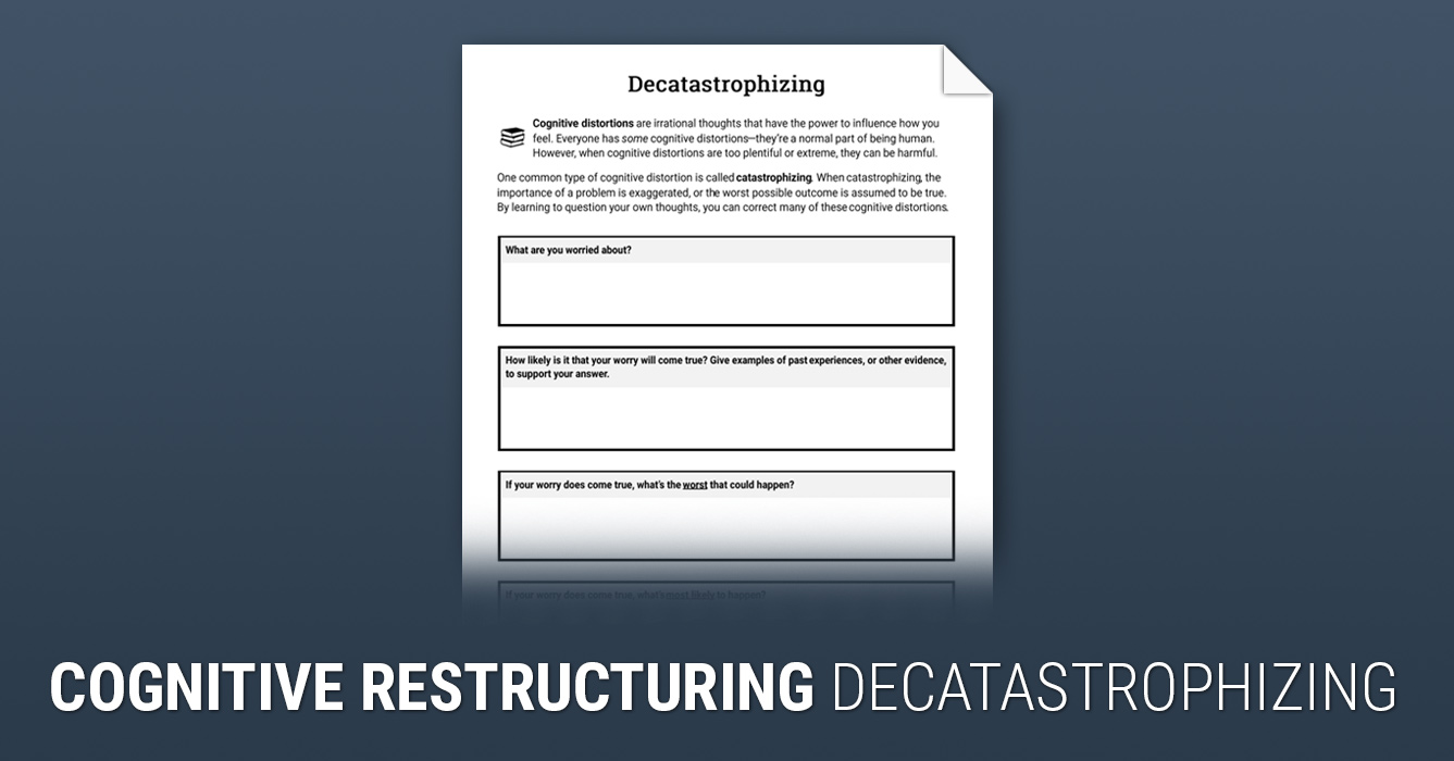 Cognitive Restructuring Decatastrophizing Worksheet Therapist Aid